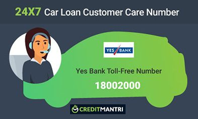 YES Bank Car Loan Card Customer Care Number: 24x7 Toll FREE